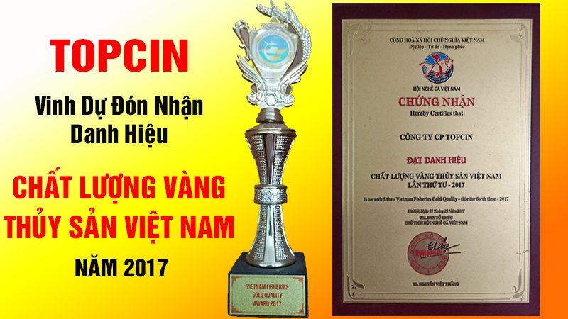 """TOPCIN vinh dự nhận danh hiệu """"Chất lượng Vàng Thủy sản Việt Nam 2017"""""""